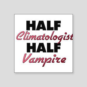 Half Climatologist Half Vampire Sticker