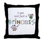 not just a princess Throw Pillow