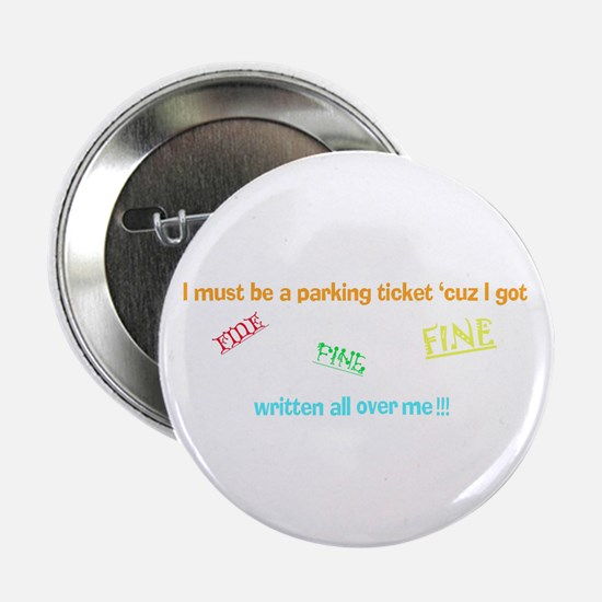 i must be a parking ticket Button