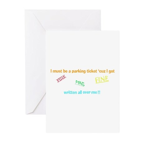 i must be a parking ticket Greeting Cards (Package