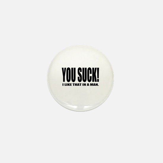 You Suck! Funny Design Mini Button