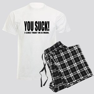 You Suck! Funny Design Pajamas