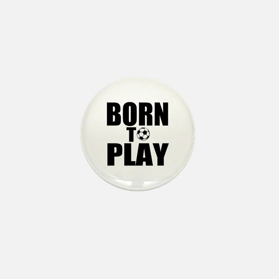 Born to Play Mini Button