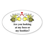 Are you looking at my bees Oval Sticker