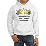 Are you looking at my bees Hooded Sweatshirt