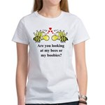 Are you looking at my bees Women's T-Shirt