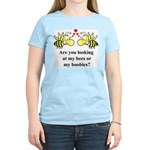 Are you looking at my bees Women's Pink T-Shirt
