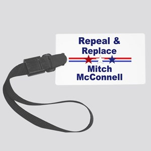 Repeal and replace Mitch McConne Large Luggage Tag