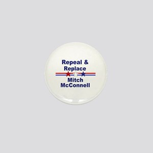 Repeal and replace Mitch McConnell Mini Button