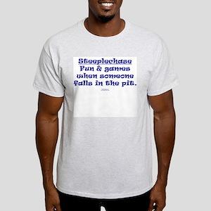 Steeplechase Fun & Games When Ash Grey T-Shirt