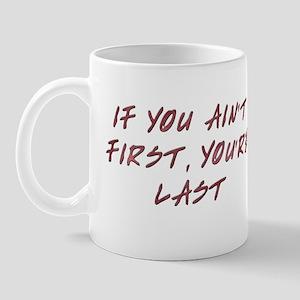 Ain't first Mug