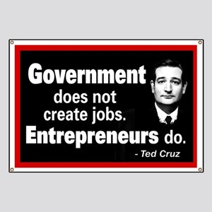 Ted Cruz Quote - Gov't does not create jobs Banner