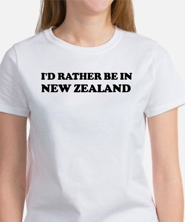 Rather be in NEW ZEALAND Women's T-Shirt