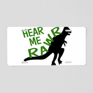 Dinosaur Hear Me Rawr Aluminum License Plate