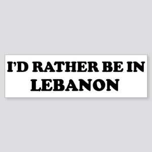 Rather be in LEBANON Bumper Sticker