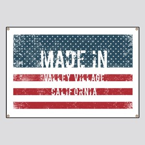 Made in Valley Village, California Banner
