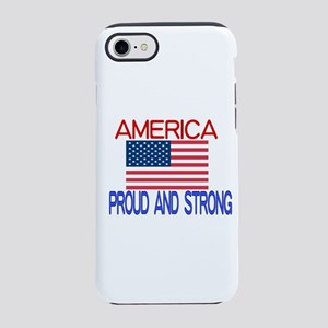 AMERICA PROUD AND STRONG iPhone 7 Tough Case