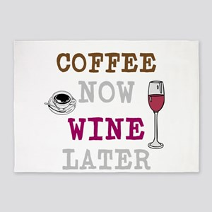 Coffee Now, Wine Later 5'x7'Area Rug