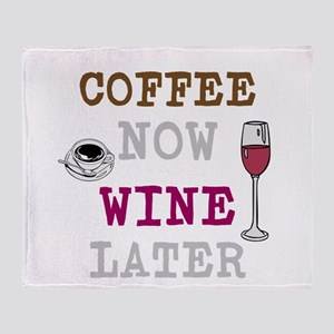 Coffee Now, Wine Later Throw Blanket