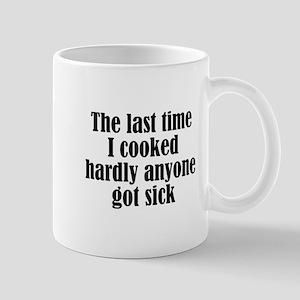 Last Time I Cooked Mug
