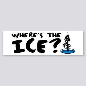 Where's The Ice? Fishing Bumper Sticker