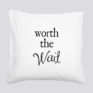 Worth the Wai Square Canvas Pillow