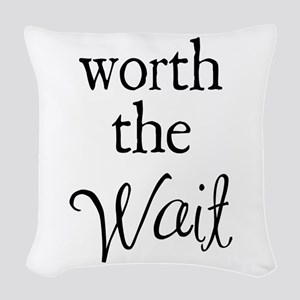 Worth the Wai Woven Throw Pillow