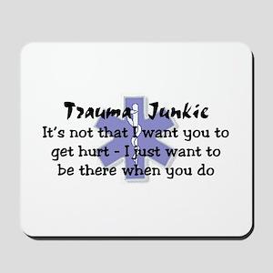Trauma Junkie Mousepad