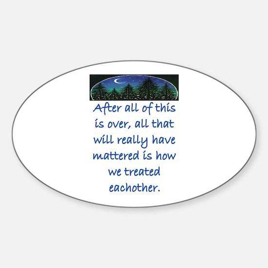 HOW WE TREAT EACH OTHER (SKYLINE) Sticker (Oval)