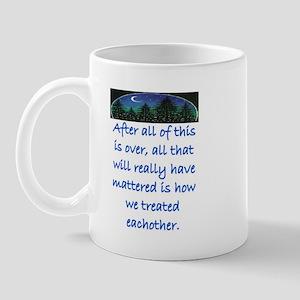 HOW WE TREAT EACH OTHER (SKYLINE) Mug