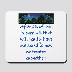 HOW WE TREAT EACH OTHER (SKYLINE) Mousepad