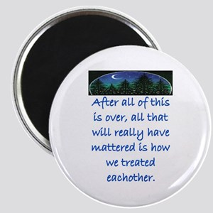 HOW WE TREAT EACH OTHER (SKYLINE) Magnet