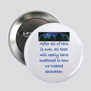 """HOW WE TREAT EACH OTHER (SKYLINE) 2.25"""" Button"""