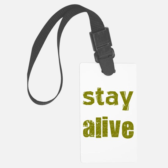 Stay Alive Luggage Tag
