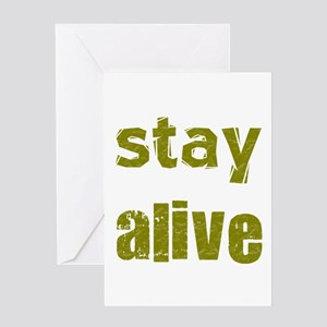 Stay Alive Greeting Card