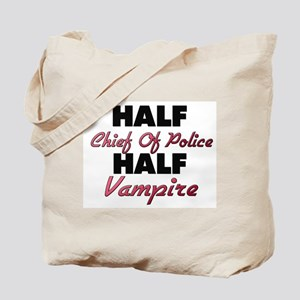 Half Chief Of Police Half Vampire Tote Bag