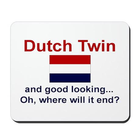Good Looking Dutch Twin Mousepad