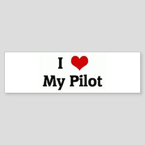 I Love My Pilot Bumper Sticker