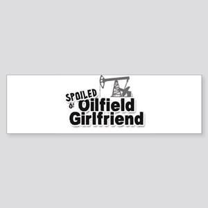 Spoiled Oilfield Girlfriend Bumper Sticker