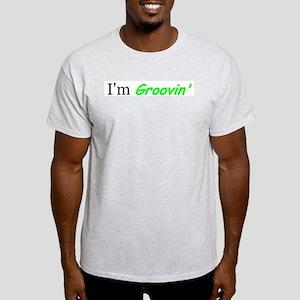 I'm Groovin' Ash Grey T-Shirt