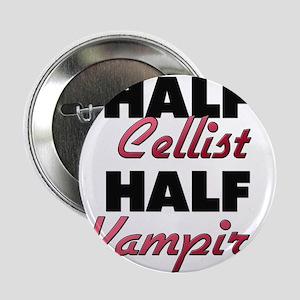 """Half Cellist Half Vampire 2.25"""" Button"""