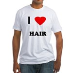I love hair Fitted T-Shirt