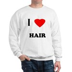I love hair Sweatshirt