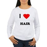 I love hair Women's Long Sleeve T-Shirt