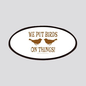 We Put Birds On Things Patch