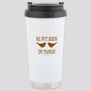 We Put Birds On Things Stainless Steel Travel Mug
