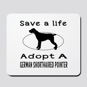 Adopt A German Shorthaired Pointer Dog Mousepad