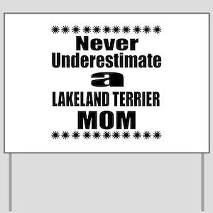 Lakeland Terrier Mom Yard Sign
