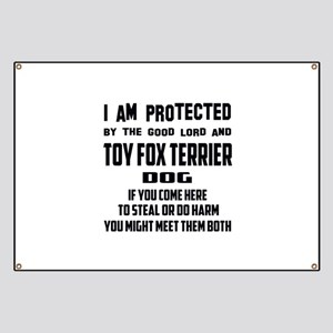 I am protected by the good lord and Toy Fox Banner