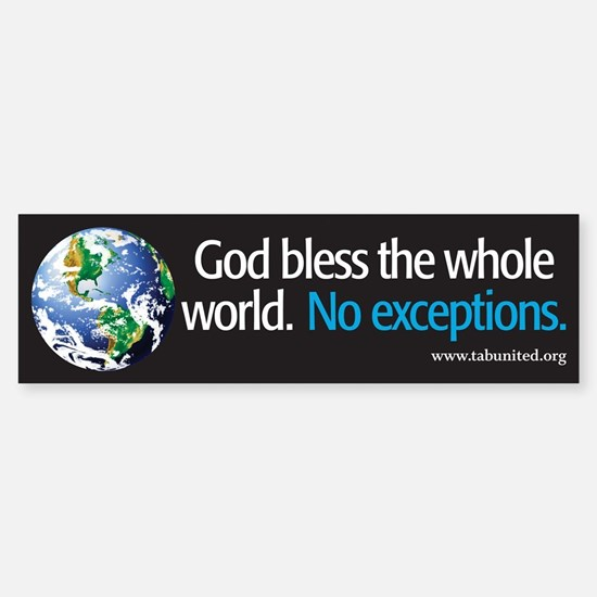 God Bless the Whole World Bumper Bumper Stickers